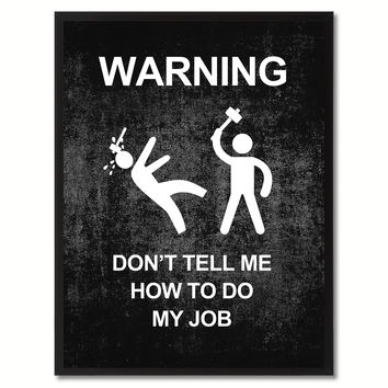 Warning Don't Tell Me Funny Sign Black Print on Canvas Picture Frames Home Decor Wall Art Gifts 91932