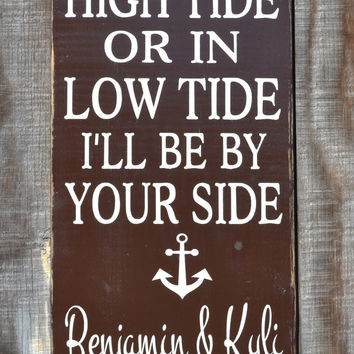 In High Tide or Low Tide I'll Be By Your Side Nautical Personalized Beach Wedding Sign