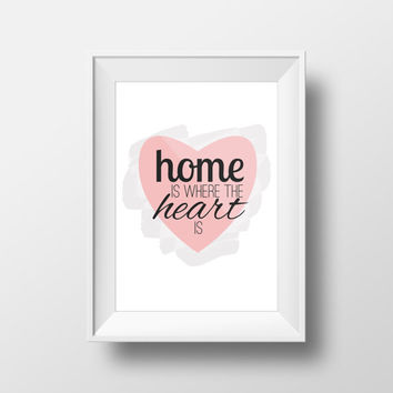 Home is where the Heart is - House Warming Gift - Printable DIY Home Decor - Instant Download - Houses Print Word Wisdom Art Poster Phrase