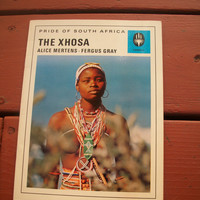 The Xhosa-Pride Of South Africa-Vintage Book- Published in 1973