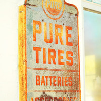 Americana Photography, Old Sign Art,  Pure Tires Metal Sign print,  Orange, yellow, blue Garage Art, Garage Decor, man cave decor