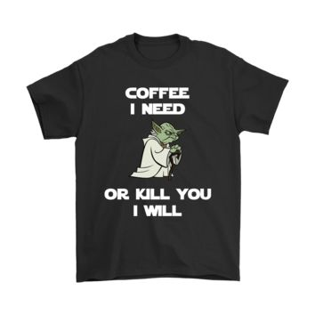 QIYIF Coffee I Need Or Kill You I Will Star War Shirts