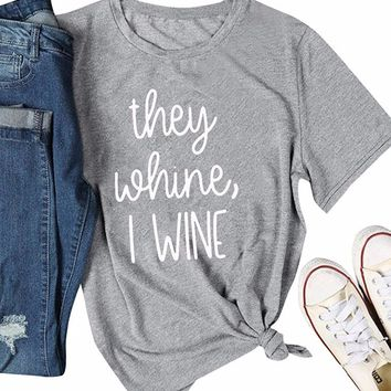 Women Summer Funny They Whine I Wine Letter Print Short Sleeve Street Fashion Cotton t-Shirt grunge tumblr goth aesthetic tees