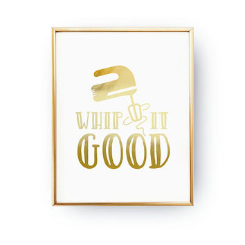 Whip It Good Print, Kitchen Pun, Funny Kitchen Poster, Real Gold Foil, Typography Print, Kitchen Sign, Kitchen Funny Quote, Kitchen Mixer