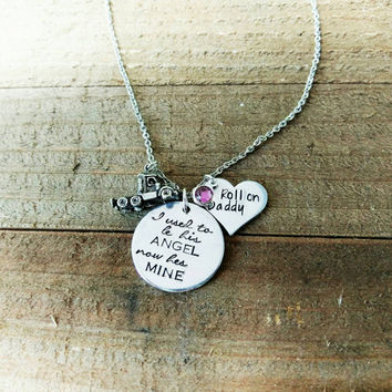 I Used To Be His Angel Now He's Mine - Roll On Daddy - Memorial Necklace - Daddys Gir