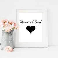 Mermaid Soul quote print, 4x6, 8x10, 11x14, 13x19 inch, wall art print poster for, dorm room, apartment, kitchen, or home decor