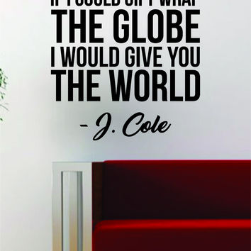 J Cole Gift Wrap the Globe Quote Decal Sticker Wall Vinyl Art Music Lyrics Home Decor Rap Hip Hop Inspirational