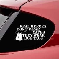 real heroes dont wear capes they wear dog tags military soldier veteran navy marine army vinyl decal bumper sticker