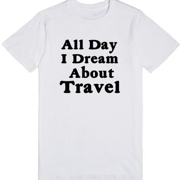 All Day I Dream About Travel | T-Shirt | SKREENED