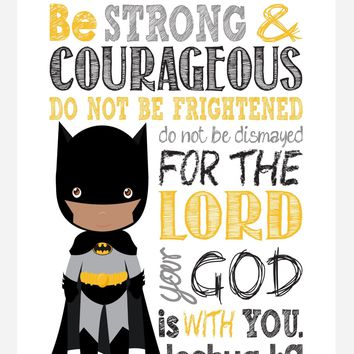 African American Batman Christian Superhero Nursery Decor Wall Art Print - Be Strong & Courageous Joshua 1:9 Bible Verse - Multiple Sizes