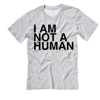 I Am Not A Human Tee Shirt | I am A Martian | I am not human T-Shirt | I am an Alien Tee Shirt Tshirt Tops Tanks | I AM NOT Human