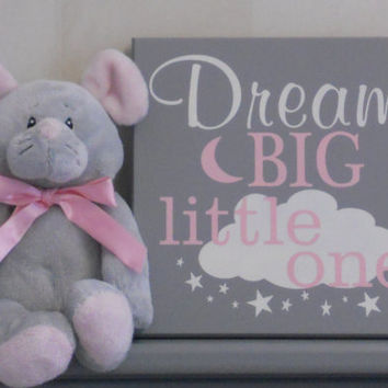 Dream Big Little One, Baby Girl Nursery, Dream Big Wall Art Girl Bedroom, Dream Big Sign, Gray and Light Pink Baby Girl Nursery Decor / Gift