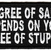 "Embroidered Iron On Patch - My Degree of Sarcasm Depends 4"" Patch"