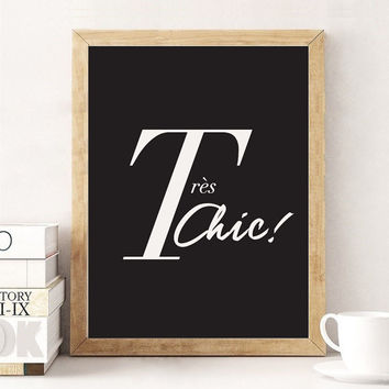 Tres Chic Print, French Decor, 8x10 Print, French Sayings, French Quote, Typography Print, Quote Poster, French Home Decor, Typographic Art.