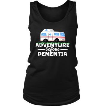 Adventure Before Dementia Funny Camping RV Camper Women's Tank Top T-shirt