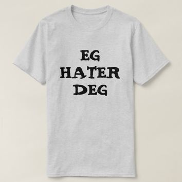 I hate you in Norwegian Grey T-Shirt