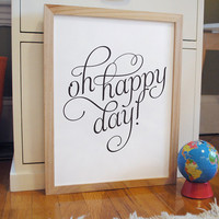 Oh Happy Day inspirational quote print poster by AlmostSundayInc