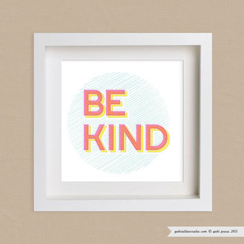 Art Print - Be Kind (3 size options)