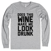 Does This Wine Make Me Look Drunk-Unisex Heather Grey T-Shirt