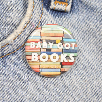 Baby Got Books 1.25 Inch Pin Back Button Badge