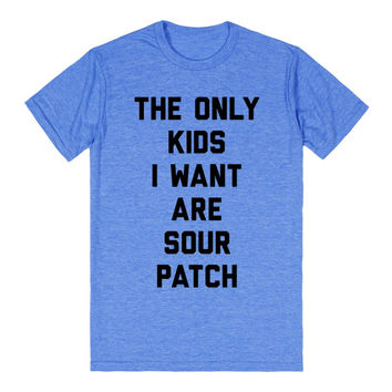 The Only Kids I Want Are Sour Patch
