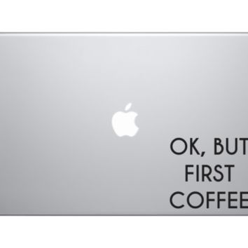 Ok But First Coffee Macbook Pro Air Decal Laptop Vinyl Sticker Coffee Mug Funny