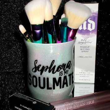 Sephora Is My Soulmate Makeup Brush Holder - YOU CUSTOMIZE!