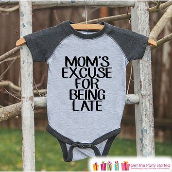 Funny Kids Shirt - Mom's Excuse For Being Late - Funny Onepiece or T-shirt - Humorous Baby Shower Gift Idea - Grey Raglan - Baby Gift Idea
