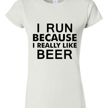 I Run Because I really like beer t shirt womens mens t shirts gift idea great beer drinking t shirt runners shirts gift for runners