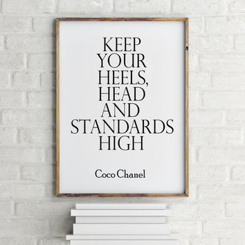 "Coco Chanel print, Chanel quote, Instant Digital Download, Printable Poster, PRINTABLE Art ""Keep Your Heels Head and Standards High"""