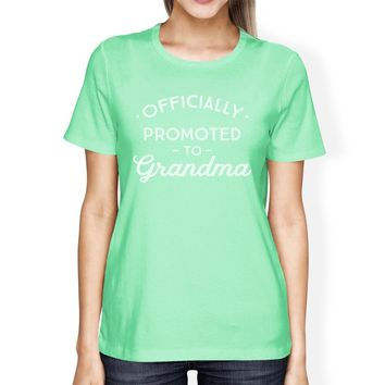 Officially Promoted To Grandma Womens Mint Shirt
