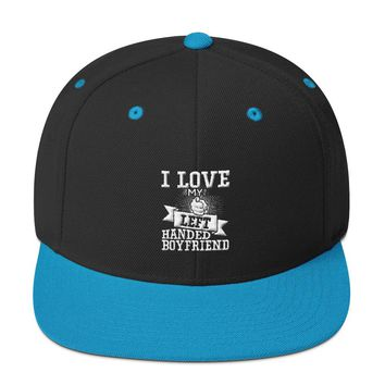 I Love My Left Handed Boyfriend Snapback Hat