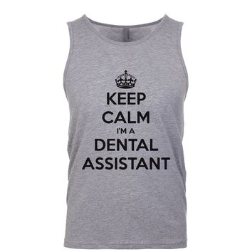 Keep Calm I'm A Dental Assistant Men's Tank