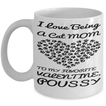 Cat Mom Mug For Valentines Hot Cocoa, Coffee, Tea Cup Kitty Gift Vday 2017 2018