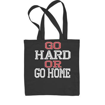 Go Hard Or Go Home Workout Shopping Tote Bag