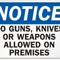"Notice: No Guns, Knives Or Weapons Allowed On Premises Sign, 10"" x 7"""