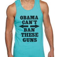 Funny Mens Tanktop Obama Cant Ban These Guns Tank Top - High Quality Next Level Tanks - Gym Working Out Running Lifting Guys Boys Gift 618