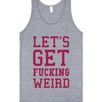 Let's Get Fucking Weird! Pink Tank-Unisex Athletic Grey Tank