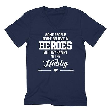Some people don't believe in heroes but they haven't met my hubby husband anniversary V Neck T Shirt