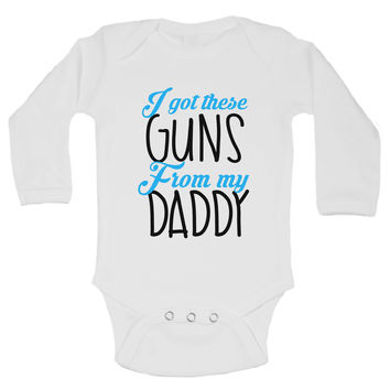 I Got These Guns From My Daddy Funny Kids Onesuit - B194