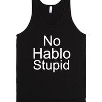 No hablo stupid-Unisex Black Tank