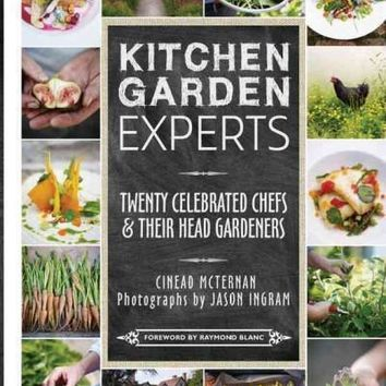 Kitchen Garden Secrets: Twenty Celebrated Chefs & Their Head Gardeners