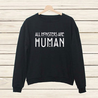 """ALL MONSTER ARE HUMAN"" Print Long Sleeve Sweatshirt"