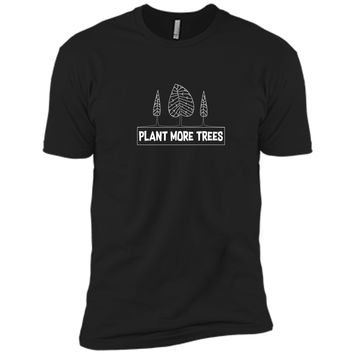 Earth Day Shirt Plant More Trees Gift 2 Next Level Premium Short Sleeve Tee