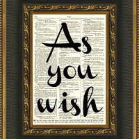"""The Princess Bride """"As You Wish"""" on 1897 Dictionary Page, Book Art, Dictionary Print, Wall Decor, Art Print"""