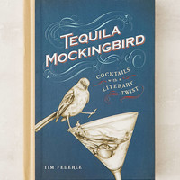 Tequila Mockingbird: Cocktails With A Literary Twist By Tim Federle - Urban Outfitters