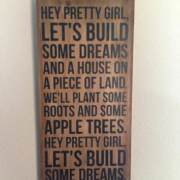 "Kip Moore Song ""Hey Pretty Girl"" - Wood Sign"