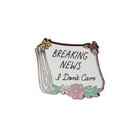 Breaks New I Don't Care Pin
