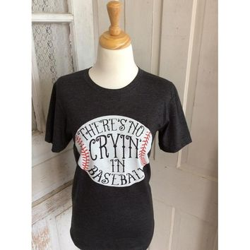 There's no crying in Baseball t-shirt grey