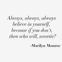 Always believe in yourself 💕